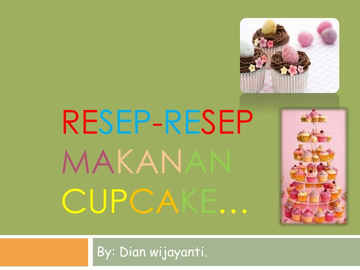 re sep re sep ma kan an cup ca ke n.
