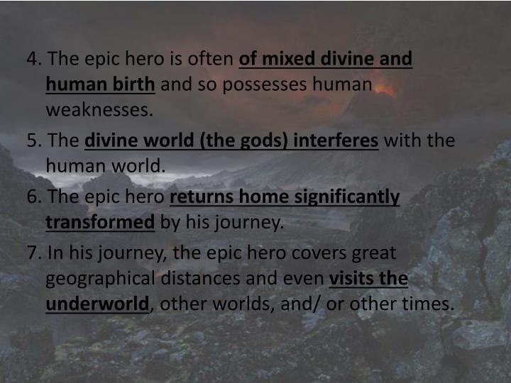 4. The epic hero is often