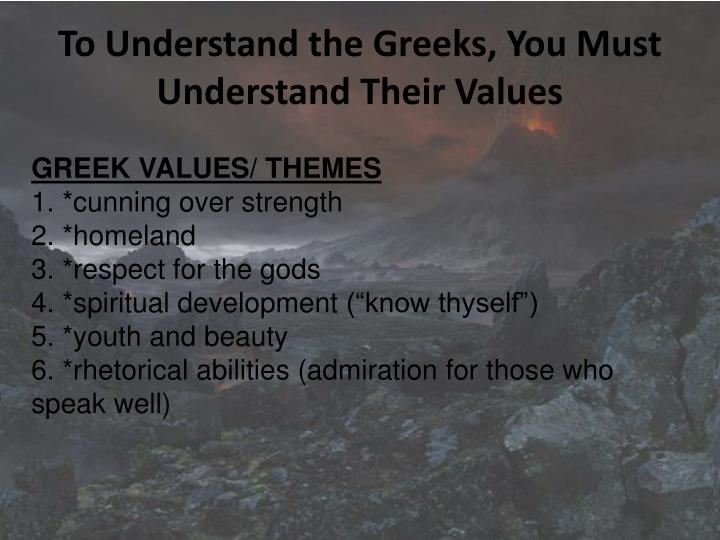 To understand the greeks you must understand their values