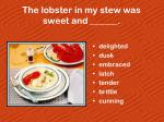 the lobster in my stew was sweet and