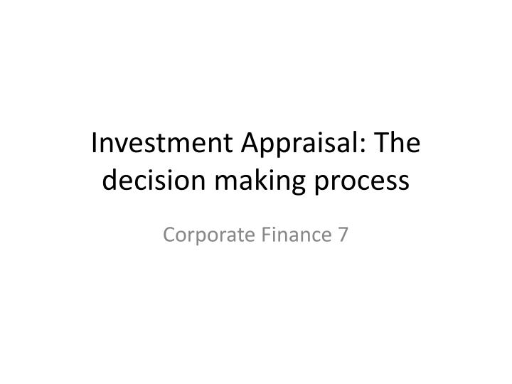investment appraisal the decision making process n.