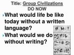 title group civilizations do now