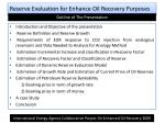 reserve evaluation for enhance oil recovery purposes