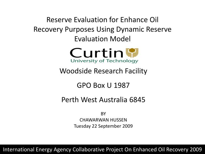 reserve evaluation for enhance oil recovery purposes using dynamic reserve evaluation model n.