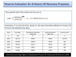 reserve evaluation for enhance oil recovery purposes18