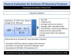 reserve evaluation for enhance oil recovery purposes6