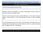 reserve evaluation for enhance oil recovery purposes7