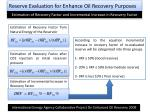 reserve evaluation for enhance oil recovery purposes8