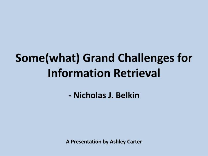 some what grand challenges for information retrieval n.