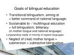 goals of bilingual education