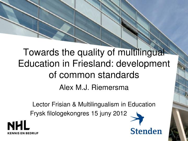 towards the quality of multilingual education in friesland development of common standards n.