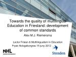 towards the quality of multilingual education in friesland development of common standards