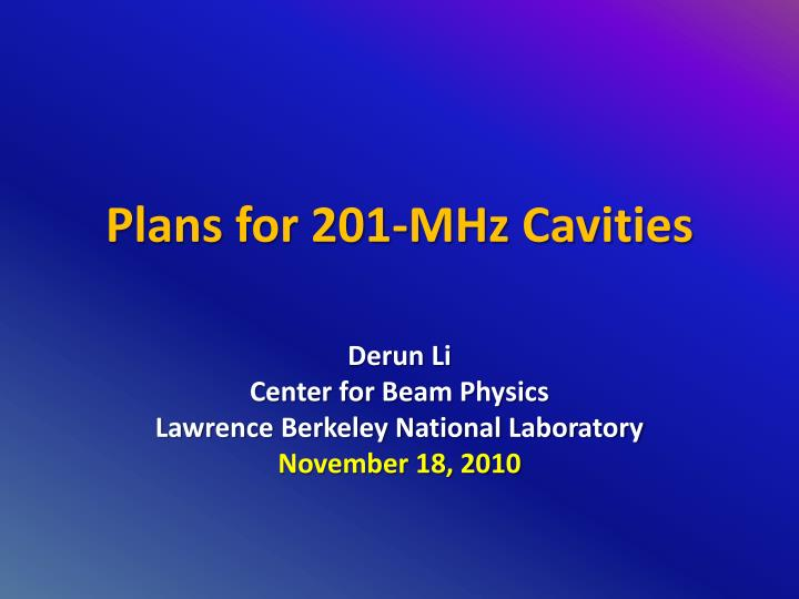 plans for 201 mhz cavities n.