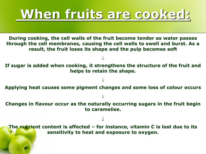 When fruits are cooked: