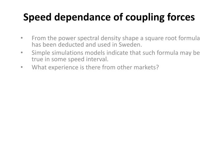speed dependance of coupling forces n.
