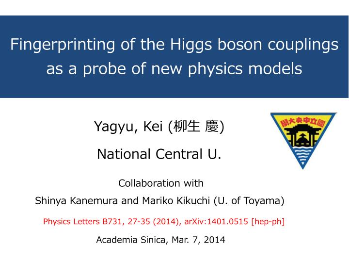 fingerprinting of the higgs boson couplings as a probe of new physics models n.