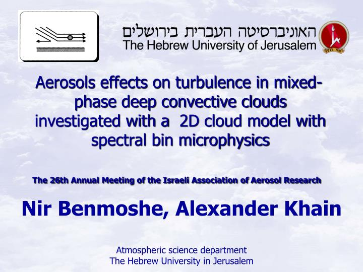 nir benmoshe alexander khain atmospheric science department the hebrew university in jerusalem n.