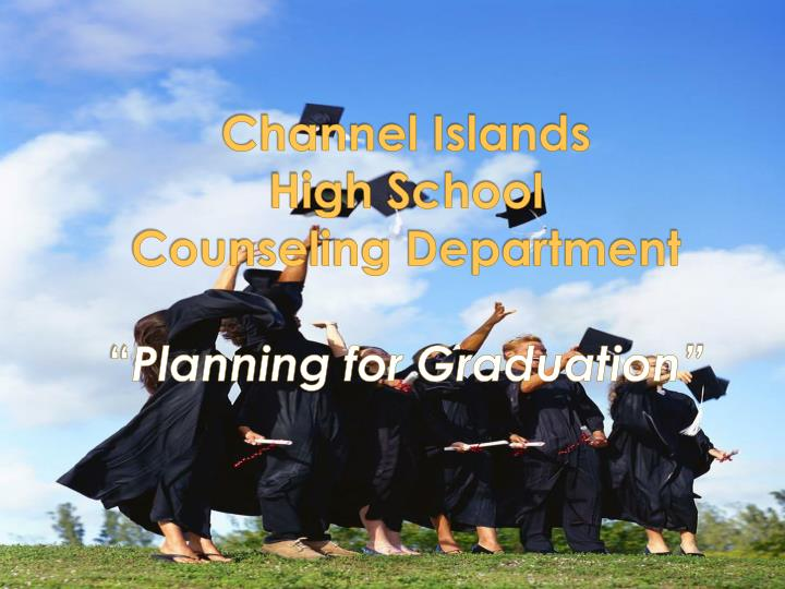 channel islands high school counseling department planning for graduation n.