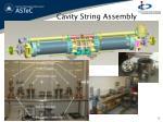 cavity string assembly