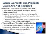 when warrants and probable cause are not required