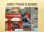 grey friar s bobby