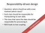 responsibility driven design1