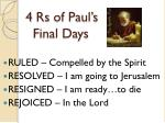 4 rs of paul s final days