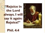 rejoice in the lord always i will say it again rejoice phil 4 4
