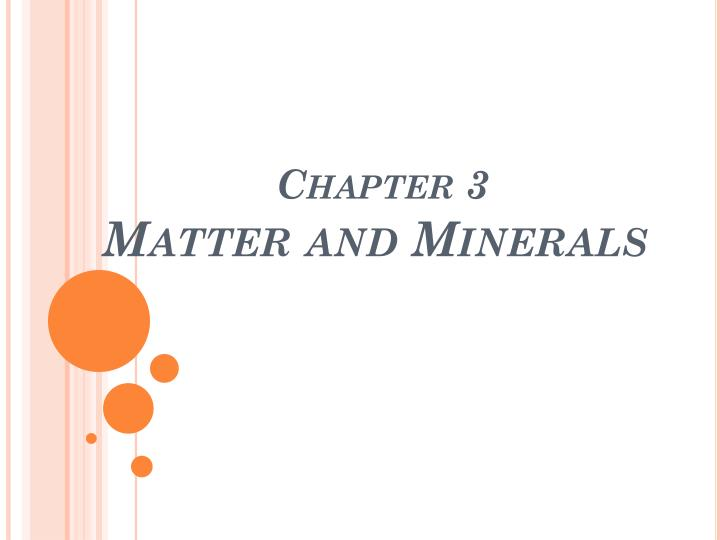 chapter 3 matter and minerals n.