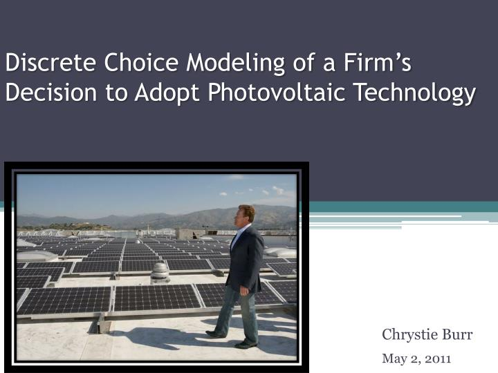 discrete choice modeling of a firm s decision to adopt photovoltaic technology n.