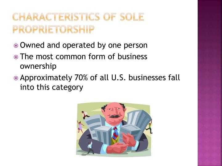 Characteristics of Sole  Proprietorship