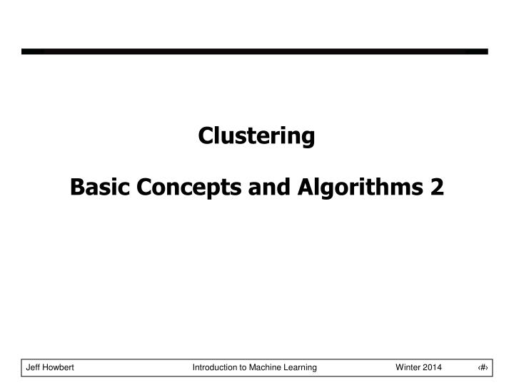 clustering basic concepts and algorithms 2 n.
