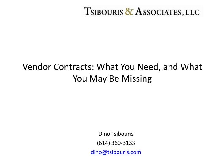 vendor contracts what you need and what you may be missing n.