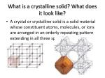 what is a crystalline solid what does it look like