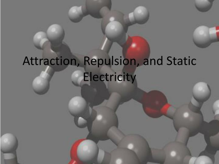 attraction repulsion and static electricity n.