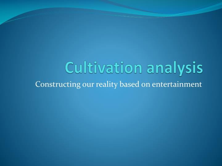 cultivation analysis n.