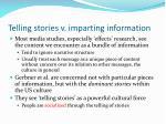 telling stories v imparting information