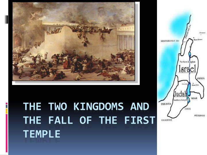 the two kingdoms and the fall of the first temple n.