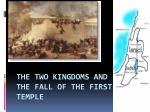 the two kingdoms and the fall of the first temple