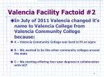 valencia facility factoid 2