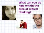what can you do now within the area of critical thinking