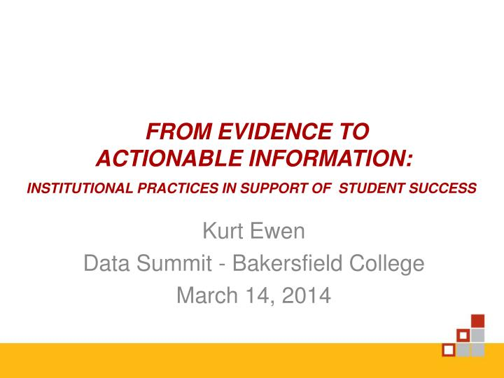 from evidence to actionable information institutional practices in support of student success n.