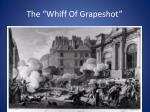 the whiff of grapeshot