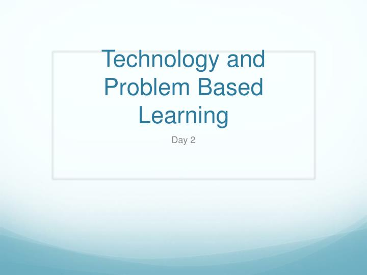 technology and problem based learning n.