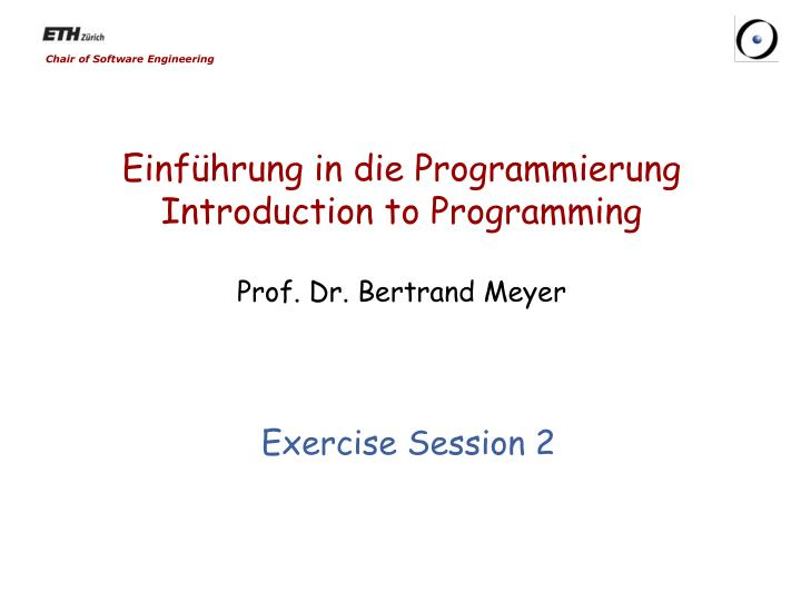 einf hrung in die programmierung introduction to programming prof dr bertrand meyer n.