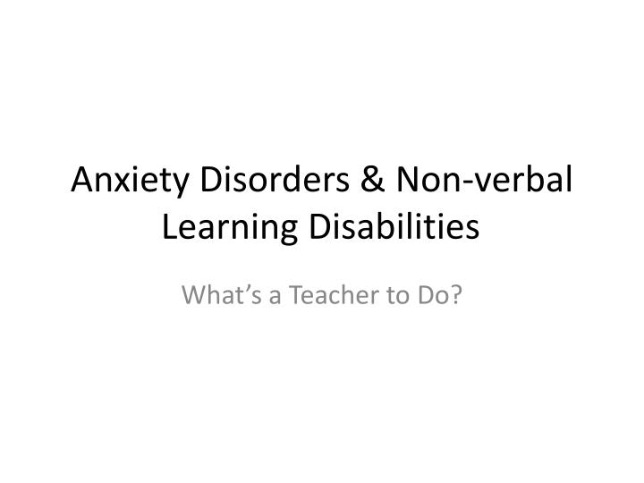 anxiety disorders non verbal learning disabilities n.
