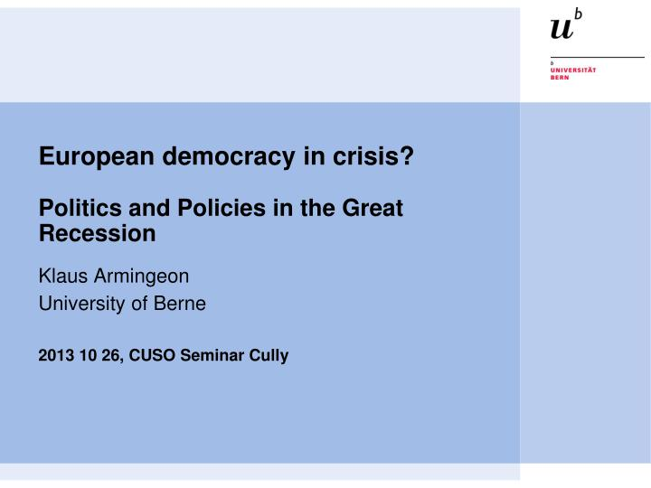 european democracy in crisis politics and policies in the great recession n.