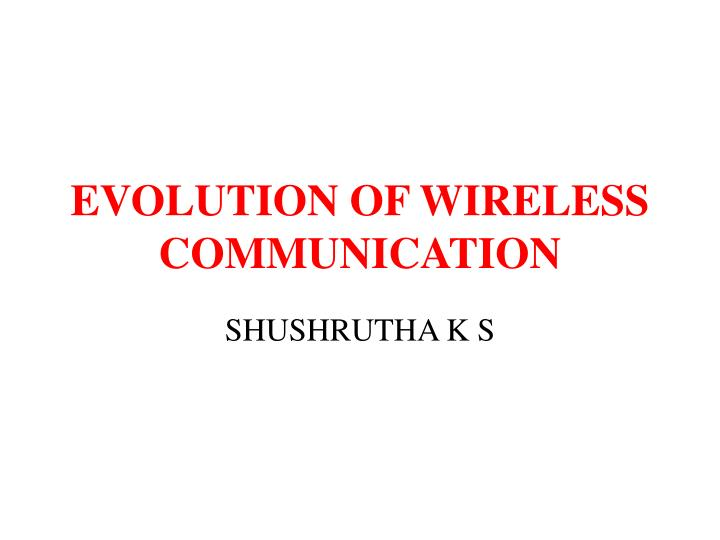 evolution of wireless communication n.