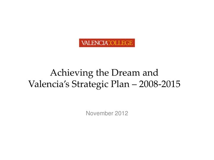 Achieving the dream and valencia s strategic plan 2008 2015