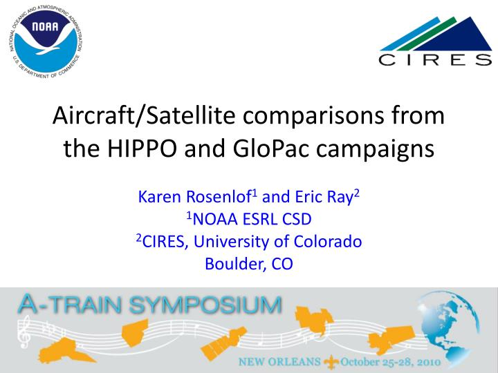 aircraft satellite comparisons from the hippo and glopac campaigns n.